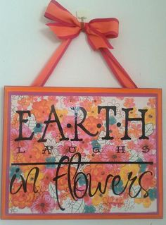 Earth Laughs In Flowers Sign