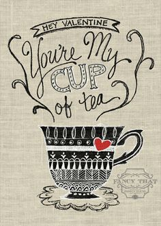 No matter how you choose to spend Valentine's day; whether solo, with a special someone, or a group of friends; serendipity is bound to spark over a cup of tea. 'After a cup of tea (two spoonsful f...