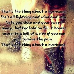 Dustin Lynch-- My favorite song, Hurricane Country Music Quotes, Country Music Lyrics, Country Songs, Song Quotes, Song Lyrics, Music Love, Love Songs, Come Undone, Music Heals
