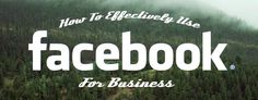 How To Effectively Use Facebook For Business: An Astonishing Real-Life Case Study