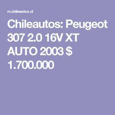 Chileautos: Peugeot 307 2.0 16V XT AUTO 2003 $ 1.700.000 Peugeot