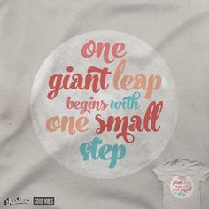 One Giant Leap begins with One Small Step by quick-brown-fox on Threadless