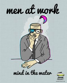 Men at work, mind in the water, you know what I mean ? ^^  http://arnone-project.com‪