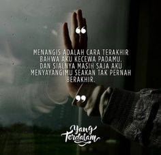 Menangis Quotes About Love And Relationships, Relationship Quotes, Muslim Quotes, Islamic Quotes, Simple Words, Cool Words, Heart Quotes, Me Quotes, Quotes Romantis