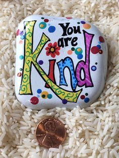 You are KIND colorful painted rock