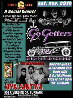 from Sweden THE GO GETTERS!! plus The Wolfingtons great Rockabilly. Special guest DJ Brando Von Badsville opens with a set, and DJ Wolfman takes you to the end. Reverend Martini Presents this special occasion Nov. 29th at Cody's Viva Cantina