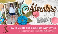 Quality Scrapbook Tutorials: How to Create and Embellish with Styles from Scrapaneers