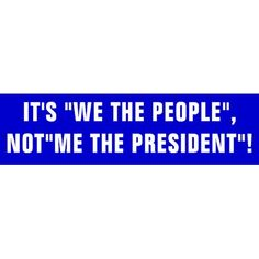 Me the President of all the people of the UNITED STATES!