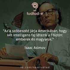 Asimov, Isaac Love Life, Hungary, True Stories, Did You Know, Fun Facts, Texts, Things To Think About, Funny Jokes, Haha