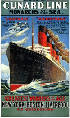 """nicholassabalos: """" Those were the days…. Classic Cunard Line poster from 1907….advertising the wonders of the new 20th Century age of high-speed, luxury liner steamship travel across the Atlantic Ocean….from the traditional, old world of Europe….to..."""