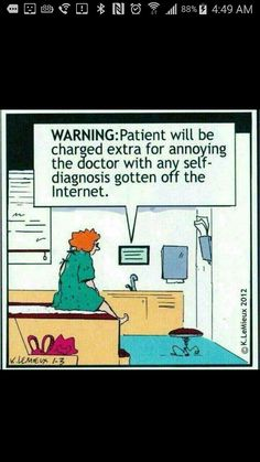 Dentaltown - Warning: Patient will be charged extra for annoying the dentist with any self-diagnosis gotten off the internet. Rn Humor, Nurse Humor, Funny Cute, The Funny, Hilarious, Funny Cartoons, Funny Memes, Medical Jokes, Hospital Humor