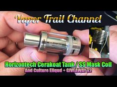 Horizontech Cerakoat Tank / SS Mask Coil & Culture Eliquid + GIVEAWAY x2