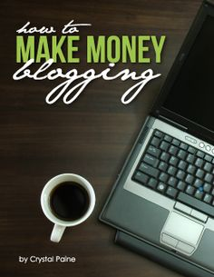 How to Make Money Blogging eBook {free}