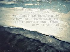 """Something I Can Never Have"" - Nine Inch Nails"