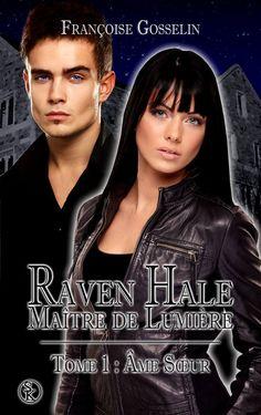 Raven Hale Maître de Lumière tome 1 Ame Soeur de Françoise Gosselin chez les éditions Sharon Kena ! #chronique #coupdecoeur #bitlit #sorciere