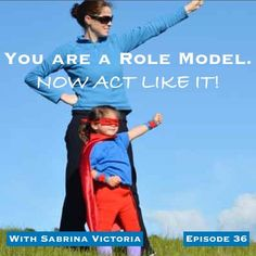 You ARE a Role Model - Now Act Like It by Sabrina Victoria on SoundCloud