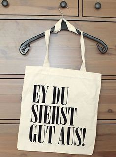"Jutebeutel ""Ey du siehst gut aus"" // Tote bag ""Hey, you're looking good"" by westrikeback via DaWanda.com"