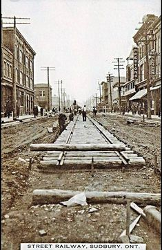 SUDBURY, Ontario - 1914 streecart railway tracks being installed on Elm Street Sudbury Canada, Elm Street, Ghost Towns, Abandoned Places, Quebec, Old Photos, Ontario, Paris Skyline, Past