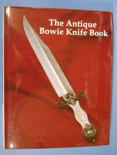 The Antique Bowie Knife Book by Bill Adams & Terry Moss (1990 Hardcover) -- Antique Price Guide Details Page