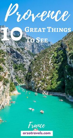 Find out about the 10 best things to do and see in Provence, France. Gorge du Verdon is one great place to visit but there is much more, Europe.