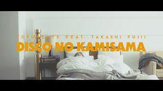 tofubeats - ディスコの神様 feat.藤井隆(official MV)  ペタヤバスビーツ♪