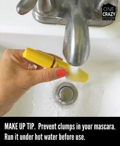 Genius Makeup Mascara tip: Run it under hot water to prevent clumps