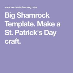 Big Shamrock Template. Make a St. Patrick's Day craft.