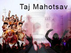 Visit Taj Mahotsav at Agra places.
