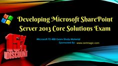 Learning material & practice test for # developing Microsoft SharePoint #Server 2013 #Core Solutions Exam #Code- 70-488 visit@:http://www.certmagic.com/70-488-certification-practice-exams.html