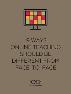 9 Ways Online Teaching Should be Different from Face-to-Face | Cult of Pedagogy Teaching Strategies, Teaching Tips, Learning Resources, Teacher Resources, Comprehension Strategies, Teaching Art, Reading Comprehension, Teaching Technology, Educational Technology