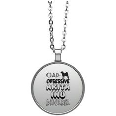 OAD Obsessive Akita Inu Disorder Circle Necklace