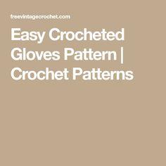 Easy Crocheted Gloves Pattern   Crochet Patterns