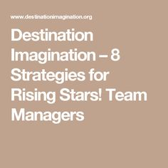 Destination Imagination – 8 Strategies for Rising Stars! Team Managers