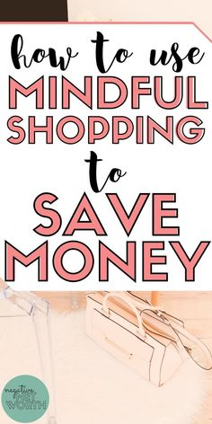 How to Shop Mindfully (and Save Money) - Negative Net Worth Save Money On Groceries, Ways To Save Money, Money Tips, Money Saving Tips, Saving Ideas, Budgeting Finances, Budgeting Tips, Managing Your Money, Frugal Living Tips