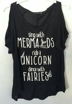 Sing with mermaids, ride a unicorn, dance with fairies shirt