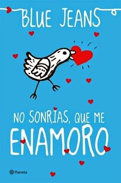 In a relationship with a book: No sonrias que me enamoro - Blue Jeans (#2)