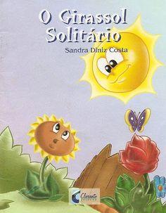 "História Infantil ""O Girassol Solitário"" Professor, Presentation, Activities, Education, Story Books, Gabriel, Children's Literature, Infant Activities, Teacher"
