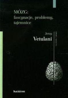 Okładka książki Mózg fascynacje problemy tajemnice Books To Read, Reading, Literatura, Reading Books, Reading Lists