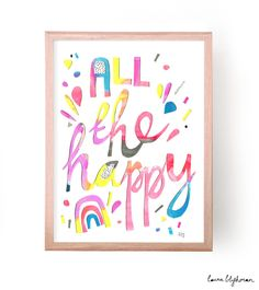 Image of Limited Edition Print // ALL THE HAPPY