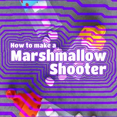 Make your very own Homemade Tiny Marshmallow Shooter!!!