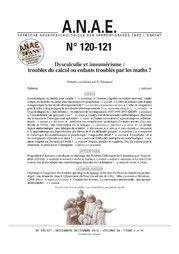 DOSSIER DYSCALCULIE. N° 120/121 - Dyscalculie ou innumérisme - Troubles du calcul ou enfants troublés par les maths ?