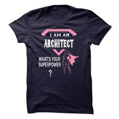 (New Tshirt Design) I am an ARCHITECT what is your superpower? Discount Hot Hoodies, Tee Shirts