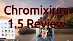 Chromixium 1.5 Review