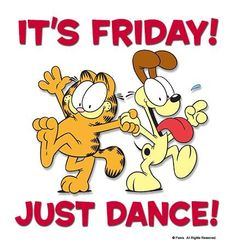 Its Friday Just Dance odie garfield friday happy friday tgif friday quotes friday quote happy friday quotes Good Morning Friday, Good Morning Friends, Good Morning Messages, Good Morning Quotes, Happy Friday Gif, Happy Friday Quotes, Friday Meme, Happy Friday Humour, Hello Friday