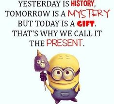 My English teacher said it once and I didn't believe her until the minion said it. I believe the minion Minion Humour, Funny Minion Memes, Minions Quotes, Funny Texts, Funny Jokes, Hilarious, Epic Texts, Minion Love Quotes, Minion Sayings