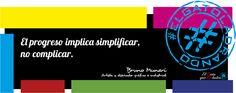 El progreso implica simplificar, no complicar.