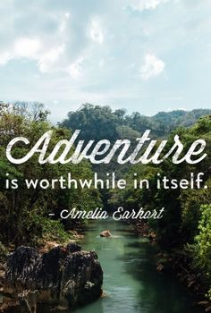 adventure-- from someone who knows adventure!!