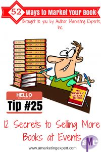 Tip 25 Secrets to selling more books at events by Penny Sansevieri on A Marketing Expert