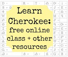 Learn Cherokee: online language class + other resources Cherokee History, Native American Cherokee, Native American Symbols, Native American History, American Indians, American Women, Native American Recipes, American Art, American Crafts