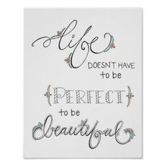 life doesn't have to be perfect to be beautlful- colored- hand drawn typography poster